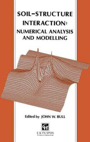 Soil-Structure Interaction: Numerical Analysis and Modelling, , , Good, 1994-03-