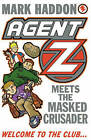 Agent Z Meets the Masked Crusader by Mark Haddon (Paperback, 2014)