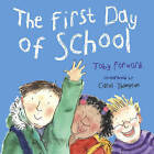 The First Day of School by Toby Forward (Paperback, 2005)
