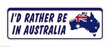 Bumper Sticker Id Rather be in Australia funny Decal Graphic Vinyl Label V2