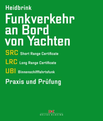 Funkverkehr an Bord von Yachten SRC LRC UBI Praxis Prüfung Übungen Aufgaben Buch