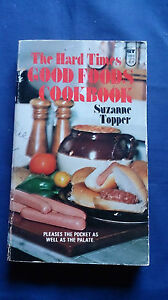Vintage-1976-THE-HARD-TIMES-GOOD-FOODS-COOKBOOK-Suzanne-Topper
