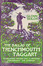 The Ballad of Trenchmouth Taggart BRAND NEW BOOK by Glenn Taylor (P/B 2010)