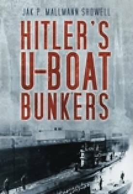 Hitler's U-boat Bunkers, Jak P. Mallmann Showell, Very Good