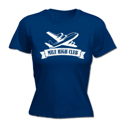 Mile High Club Bâche Womens T-shirt Thé Birthday Flyer AEROPLANE Airplane Poison