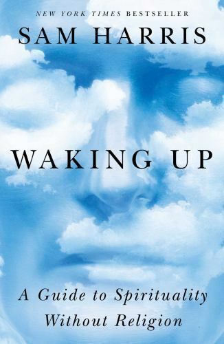 Waking Up : A Guide to Spirituality Without Religion by Sam Harris (2014,... 3