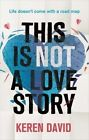This is Not a Love Story by Keren David (Paperback, 2015)