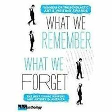 What We Remember, What We Forget: The Best Young Writers and Artists in America,