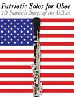 Patriotic Solos for Oboe: 10 Patriotic Songs of the U.S.A. by Uncle Sam (Paperback / softback, 2012)