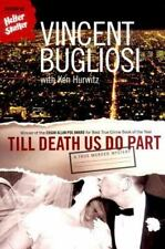 Till Death Us Do Part : A True Murder Mystery by Vincent Bugliosi and Ken Hurwitz (2004, Paperback)