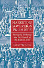 Marketing Sovereign Promises: Monopoly Brokerage and the Growth of the English State by Gary W. Cox (Hardback, 2016)