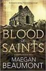 Blood of Saints: A Sabrina Vaughn Novel. Book 4 by Maegan Beaumont (Paperback, 2016)