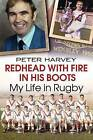 Redhead with Fire in His Boots: My Life in Rugby by Peter Harvey (Paperback, 2014)