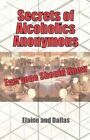 Secrets of Alcoholics Anonymous Everyone Should Know by Elaine and Dallas (Paperback / softback, 2011)