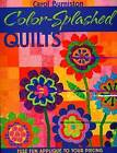 Color-splashed Quilts by Carol Burniston (Book, 2007)