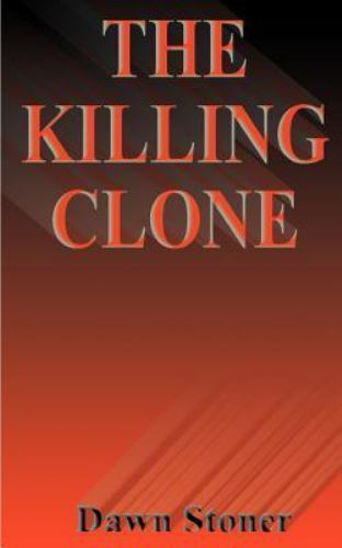 The Killing Clone by Dawn Stoner (2000, Paperback)