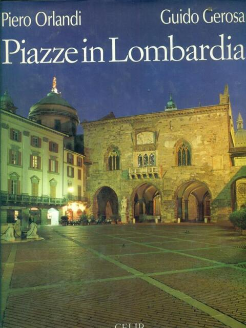 PIAZZE IN LOMBARDIA  ORLANDI PIERO - GEROSA GUIDO  CELIP 1997