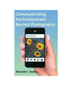 Michelle-I-Seelig-Communicating-the-Environment-beyond-Photography