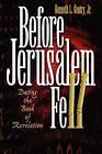 Before Jerusalem Fell: Dating the Book of Revelation by Kenneth L Jr Gentry (Paperback / softback, 2010)