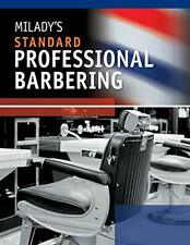 Milady's Standard Professional Barbering by Milady Publishing Company Staff (2010, Hardcover)
