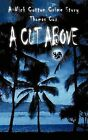 A Cut Above by Thomas Cox (Paperback, 2011)