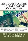 20 Tools for Collaborative Classroom Getting Most Your Partnerships by Hines Reb