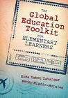 The Global Education Toolkit for Elementary Learners by Homa Sabet Tavangar, Becky Mladic-Morales (Paperback, 2014)