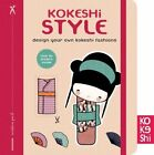 Kokeshi Style Design Your Own Kokeshi Fashions 9781452113722 by Annelore Parot