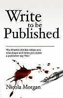1 of 1 - Write to be Published, Acceptable, Nicola Morgan, Book