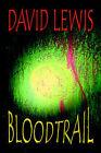 Bloodtrail by David Lewis (Hardback, 2005)