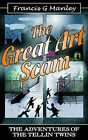 The Tellin Twins: The Great Art Scam by Francis G Manley (Paperback / softback, 2004)