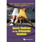 Sports Medicine for The Orthopedic Resident by Claude T. Moorman 9789814324656