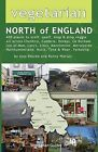 Vegetarian North of England: 600 Places to Scoff, Quaff, Shop & Drop Veggie in Cheshire, Cumbria, Co. Durham, Isle of Man, Lancs, Lincs, Manchester, Merseyside, Northumberland, Notts, Tyne & Wear, Yorkshire by Ronny Worsey, Alex Bourke (Paperback, 2010)
