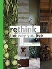 Rethink: The Way You Live by Amanda Talbot (Hardback, 2015)