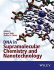 DNA in Supramolecular Chemistry and Nanotechnology by John Wiley & Sons Inc (Hardback, 2015)