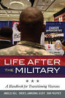 Life After the Military: A Handbook for Transitioning Veterans by Janelle Hill, Janelle B. Moore, Cheryl Lawhorne-Scott, Don Philpott (Paperback, 2013)