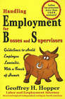 Handling Employment for Bosses and Supervisors: Avoid Employee Lawsuits by Geoffrey H. Hopper (Paperback, 2007)