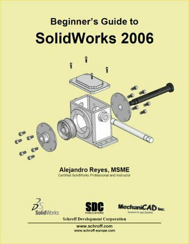 Beginner's Guide To Solidworks 2006 von Reyes, Alejandro