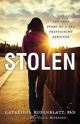 1 of 1 - Good, Stolen: The True Story Of A Sex Trafficking Survivor, Rosenblatt PhD, Kata