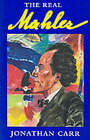 The Real Mahler by Jonathan Carr (Paperback, 1999)