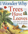 I Wonder Why Trees Have Leaves and Other Questions About Plants by Andrew Charman (Paperback, 2003)