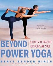 Beyond Power Yoga : 8 Levels of Practice for Body and Soul by Beryl Bender Birch (2000, Paperback)