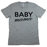 Baby Mama Shirt. Mother's Day Gift For Her. Baby Mama T Shirts. Funny Prego