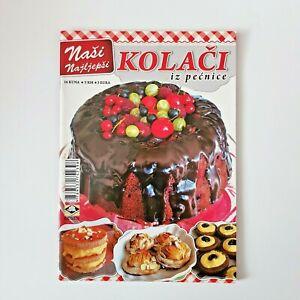Croatia Cookbook in Croatian - Naši Najljepši Kolači iz Pećnice - Hrvatska - NEW