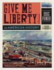 Give Me Liberty! Vol. 1 : An American History by Eric Foner (2010, Hardcover)