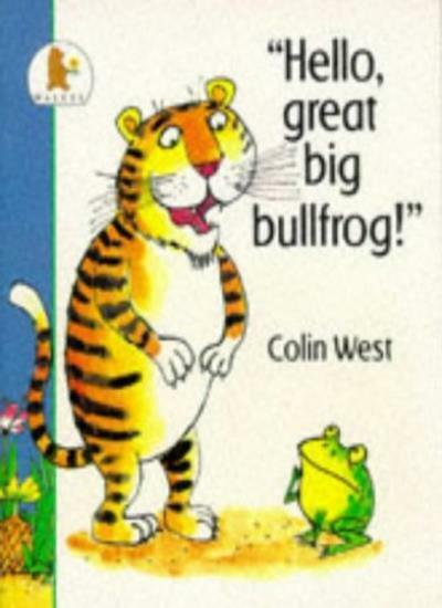Hello, Great Big Bullfrog! (Fun-to-read Picture Books),Colin W ,.9780744512274