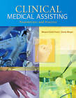 Clinical Medical Assisting: Foundations and Practice by Connie Morgan, Margaret Schell Frazier (Hardback, 2007)