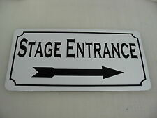 STAGE ENTRANCE W/ RIGHT Metal Sign 4 Community Play House Theater Drama Class