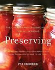 Preserving: The Canning and Freezing Guide for All Seasons by Pat Crocker (Hardback, 2012)