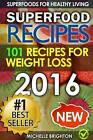 Superfood Recipes: The 101 Best Superfood Recipes for Healthy Living and Weight Loss by Michelle Brighton (Paperback / softback, 2016)